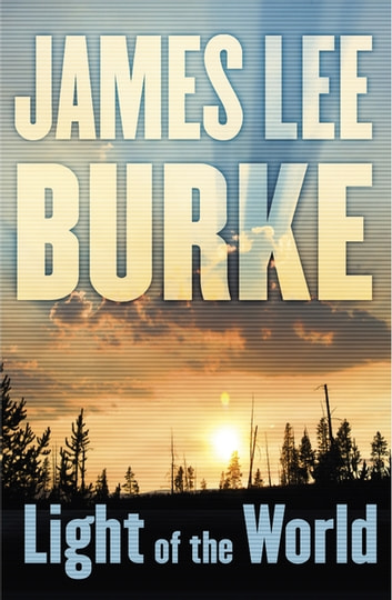 Light of the World ebook by James Lee Burke