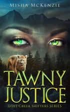 Tawny Justice ebook by Misha McKenzie