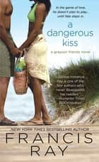 A Dangerous Kiss ebook by Francis Ray