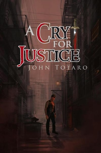 A Cry for Justice ebook by John Totaro