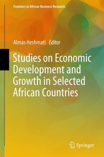 Studies on Economic Development and Growth in Selected African Countries ebook by