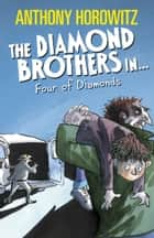 The Diamond Brothers in the Four of Diamonds ebook by