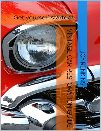 vintage car restoration guide ebook by joy renkins 9781329809253 rh kobo com vintage car buyers guide vintage car labor guide