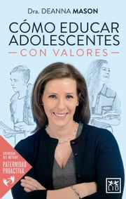 Cómo educar adolescentes con valores ebook by Deanna Mason