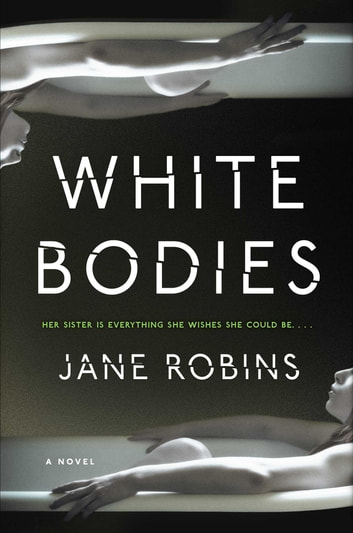 White Bodies - An Addictive Psychological Thriller ebook by Jane Robins
