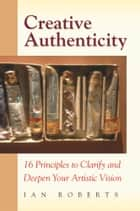 Ebook Creative Authenticity di Ian Roberts