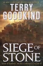 Siege of Stone - Sister of Darkness: The Nicci Chronicles, Volume III ebook by Terry Goodkind