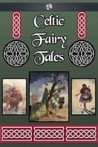 Celtic Fairy Tales eBook by Joseph Jacobs