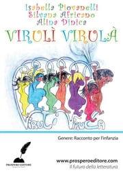 Virulì Virulà ebook by Isabella Piovanelli