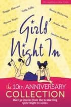 Girls' Night In: 10th Anniversary Edition - 10th Anniversary Edition ebook by Jessica Adams