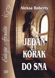 Jedan korak do sna ebook by Aleksa Roberts