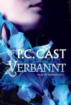 Verbannt - Tales of Partholon ebook by P.C. Cast