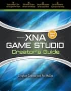 Microsoft XNA Game Studio Creator's Guide, Second Edition ebook by Stephen Cawood,Pat McGee