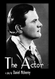 The Actor - A Play ebook by Daniel McInerny