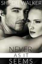 Never As It Seems ebook by Shiloh Walker