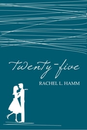 Twenty-Five ebook by Rachel L. Hamm