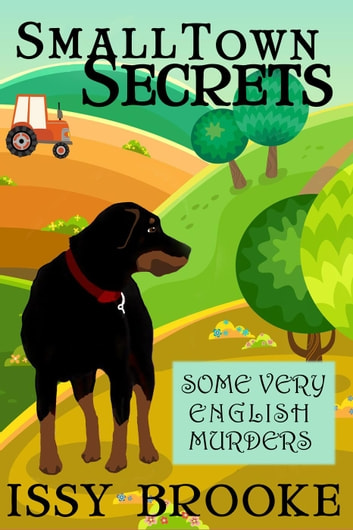 Small Town Secrets - Some Very English Murders, #2 ebook by Issy Brooke