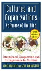 Cultures and Organizations: Software for the Mind ebook by Geert Hofstede, Gert Jan Hofstede