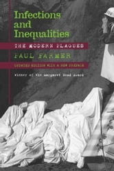 Infections and Inequalities - The Modern Plagues ebook by Paul Farmer