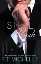 Steel Rush: A Billionaire SEAL Story (Book 5) ebook by P.T. Michelle