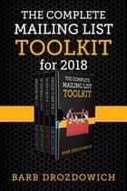 The Complete Mailing List Toolkit - A Box Set ebook by Barb Drozdowich