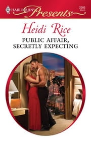 Public Affair, Secretly Expecting ebook by Heidi Rice
