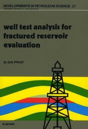 Well Test Analysis for Fractured Reservoir Evaluation ebook by Da Prat, G.