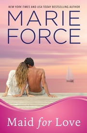 Maid for Love (Gansett Island Series, Book 1) ebook by Marie Force