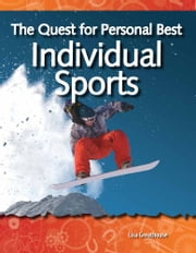 The Quest for Personal Best: Individual Sports ebook by Lisa Greathouse