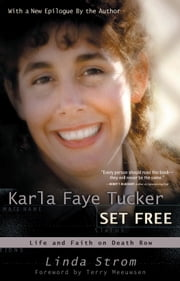 Karla Faye Tucker Set Free - Life and Faith on Death Row ebook by Linda Strom