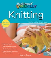 Teach Yourself VISUALLY Knitting ebook by Sharon Turner