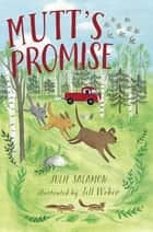 Mutt's Promise ebook by Julie Salamon, Jill Weber