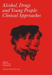 Alcohol, Drugs and Young People: Clinical approaches ebook by Eilish Gilvarry,Paul McArdle