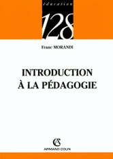 Introduction à la pédagogie ebook by Franc Morandi