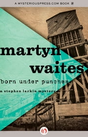 Born Under Punches ebook by Martyn Waites