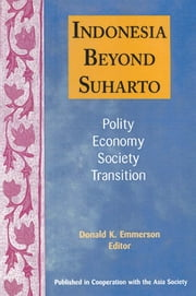 Indonesia Beyond Suharto ebook by Donald K. Emmerson
