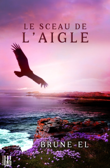 Le sceau de l'aigle eBook by Brune-El