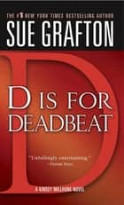 """D"" is for Deadbeat - A Kinsey Millhone Mystery ebook by Sue Grafton"