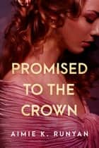 Promised to the Crown ebook by