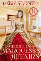 Meddle in a Marquess's Affairs - How to Reform a Rake, #2 ebook by