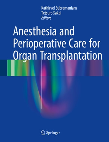 Anesthesia and perioperative care for organ transplantation ebook by anesthesia and perioperative care for organ transplantation ebook by fandeluxe Images