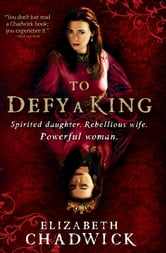 To Defy a King ebook by Elizabeth Chadwick