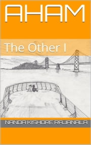 Aham, the Other I ebook by Nanda Kishore Rajanala