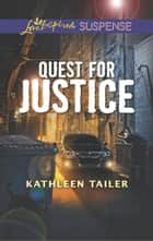 Quest For Justice (Mills & Boon Love Inspired Suspense) ebook by Kathleen Tailer