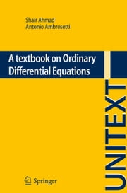 A textbook on Ordinary Differential Equations ebook by Shair Ahmad, Antonio Ambrosetti