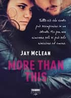 More than this (Life) Ebook di Jay McLean