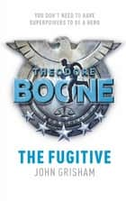 Theodore Boone: The Fugitive - Theodore Boone 5 ebook by John Grisham