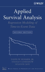Applied Survival Analysis - Regression Modeling of Time to Event Data ebook by David W. Hosmer Jr.,Stanley Lemeshow,Susanne May