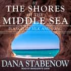 By the Shores of the Middle Sea audiobook by Dana Stabenow
