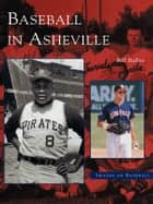 Baseball in Asheville ebook by Bill Ballew